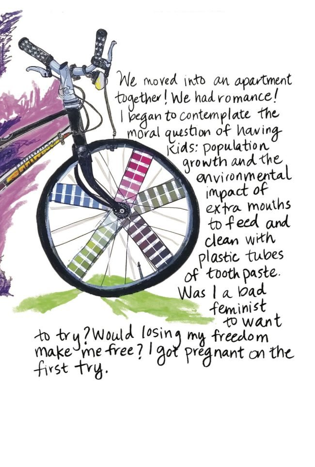 Handwritten text wraps the front half of a mixed media collage of a bicycle. The spokes of the wheel are Pantone color swatches, and the background has purple and green scribbles. The text reads: We moved into an apartment together! We had romance! I began to contemplate the moral question of having kids: population growth and the environmental impact of extra mouths to feed and clean with plastic tubes of toothpaste. Was I a bad feminist to want to try? Would losing my freedom make me free? I got pregnant on the first try.