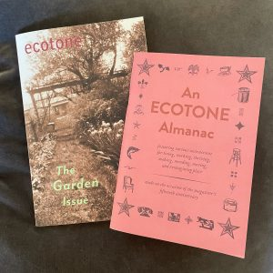 A copy of An Ecotone Almanac and the Garden Issue